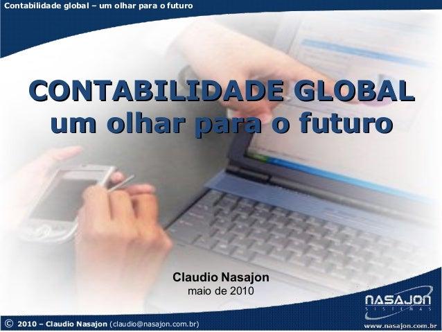 Contabilidade global – um olhar para o futuro      CONTABILIDADE GLOBAL       um olhar para o futuro                      ...