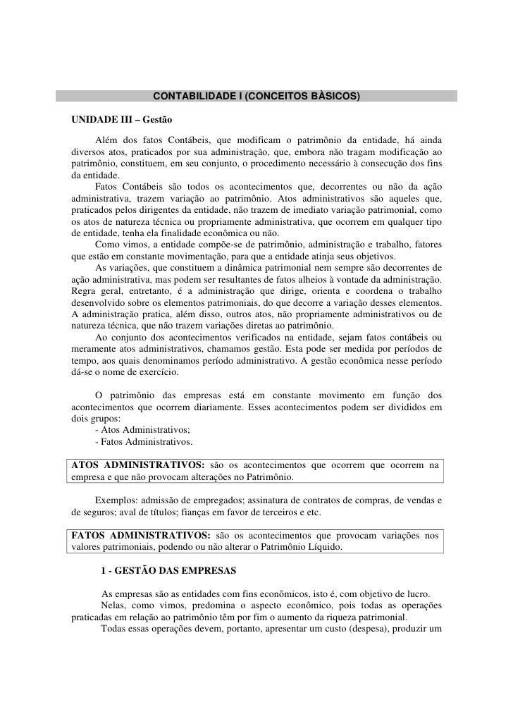 CONTABILIDADE I (CONCEITOS BÀSICOS)  UNIDADE III – Gestão        Além dos fatos Contábeis, que modificam o patrimônio da e...