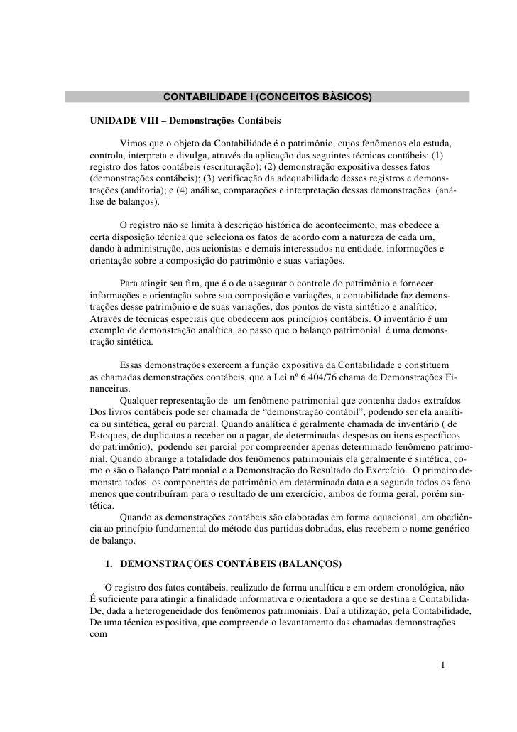CONTABILIDADE I (CONCEITOS BÀSICOS)  UNIDADE VIII – Demonstrações Contábeis          Vimos que o objeto da Contabilidade é...