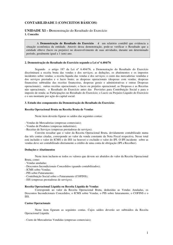 CONTABILIDADE I (CONCEITOS BÁSICOS)  UNIDADE XI – Demonstração do Resultado do Exercício 1. Conceito             A Demonst...