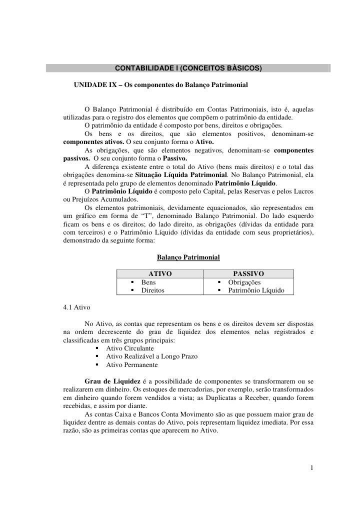 CONTABILIDADE I (CONCEITOS BÀSICOS)     UNIDADE IX – Os componentes do Balanço Patrimonial           O Balanço Patrimonial...