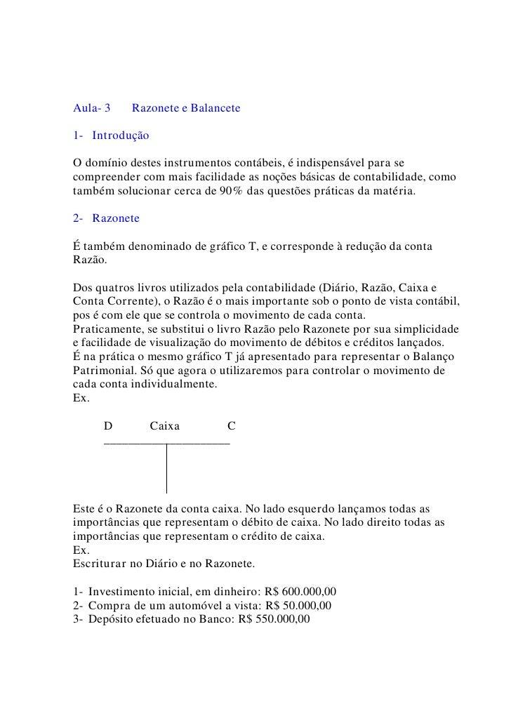 Aula- 3    Razonete e Balancete  1- Introdução  O domínio destes instrumentos contábeis, é indispensável para se compreend...