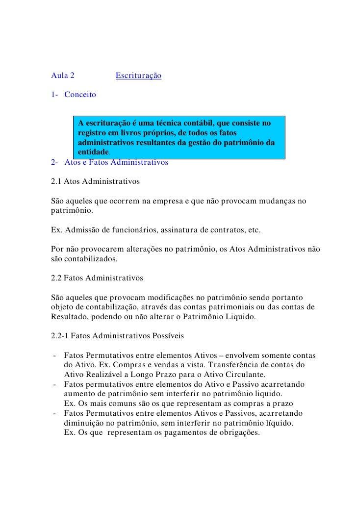 Aula 2            Escrituração  1- Conceito         A escrituração é uma técnica contábil, que consiste no       registro ...
