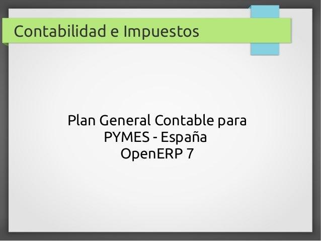 Plan General Contable para PYMES - España OpenERP 7 Contabilidad e Impuestos