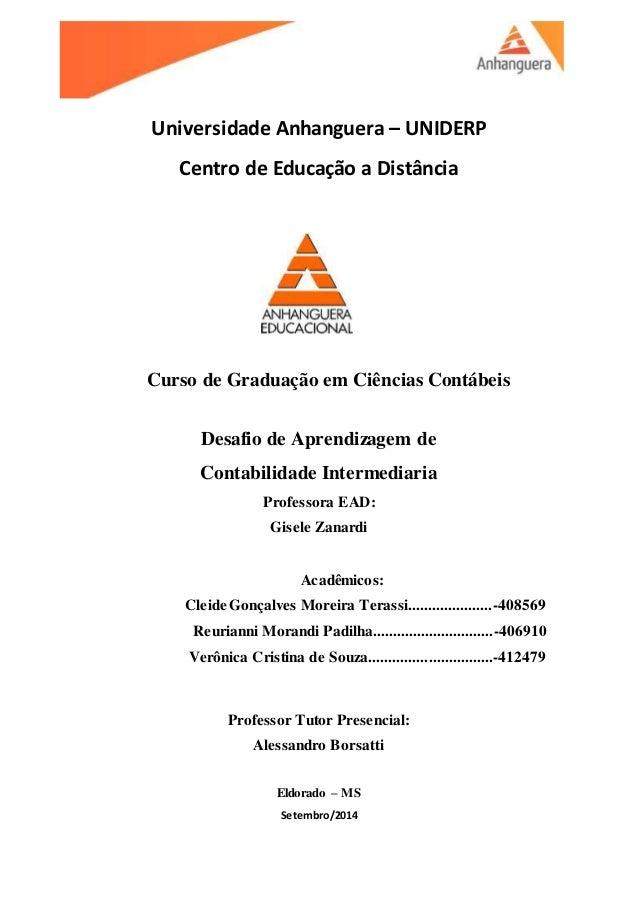 Universidade Anhanguera – UNIDERP Centro de Educação a Distância Curso de Graduação em Ciências Contábeis Desafio de Apren...