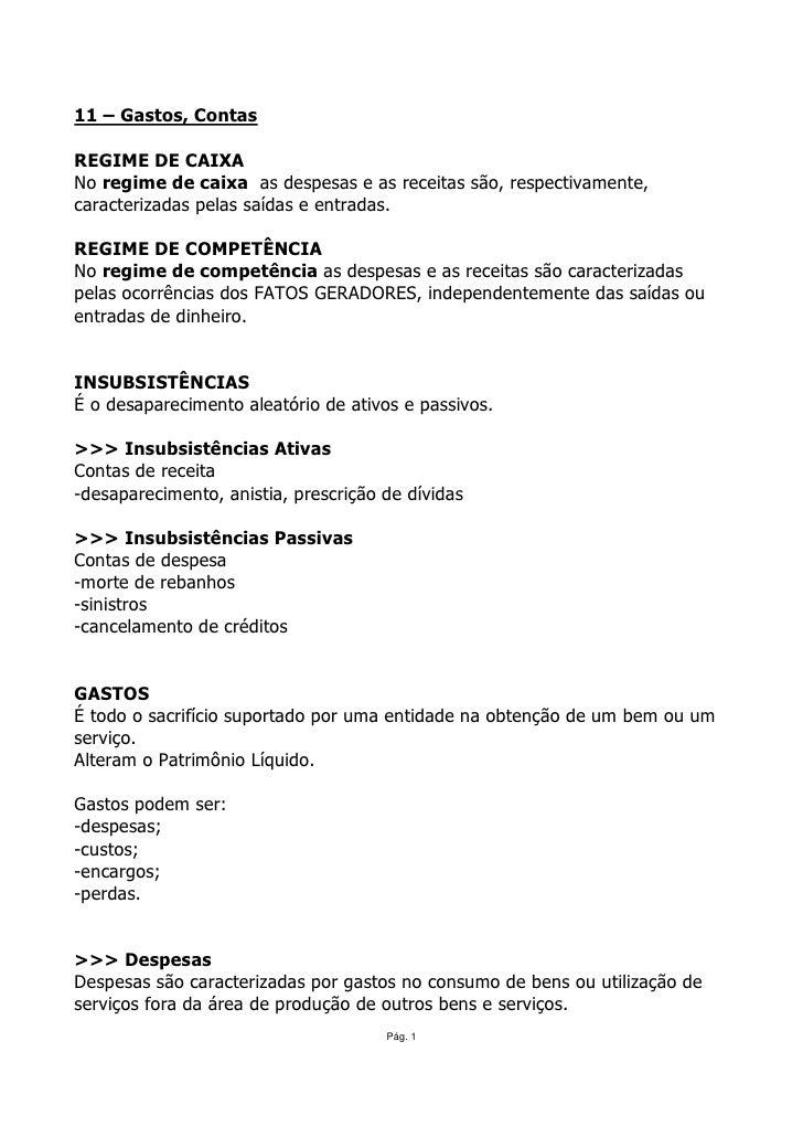 11 – Gastos, Contas  REGIME DE CAIXA No regime de caixa as despesas e as receitas são, respectivamente, caracterizadas pel...