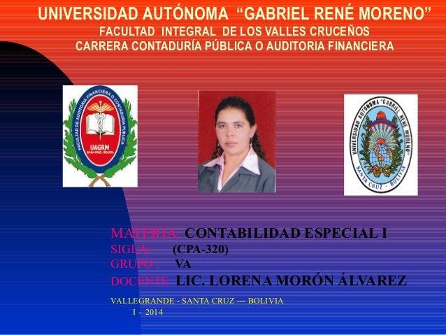 """UNIVERSIDAD AUTÓNOMA """"GABRIEL RENÉ MORENO"""" FACULTAD INTEGRAL DE LOS VALLES CRUCEÑOS CARRERA CONTADURÍA PÚBLICA O AUDITORIA..."""