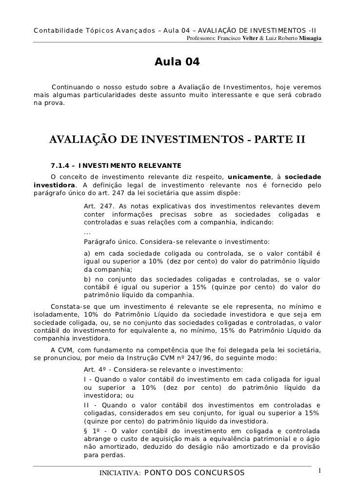Contabilidade Tópicos Avançados – Aula 04 – AVALIAÇÃO DE INVESTIMENTOS -II                                             Pro...