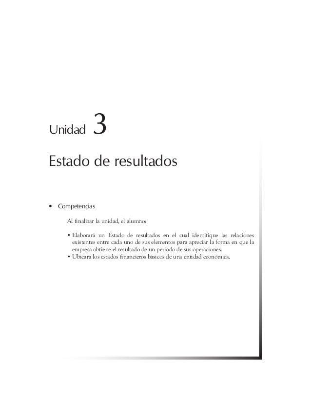 Unidad 3 Estadoderesultados Competencias• Al finalizar la unidad, el alumno: • Elaborará un Estado de resultados en el ...