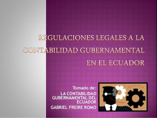 Tomado de:    LA CONTABILIDAD GUBERNAMENTAL DEL           ECUADORGABRIEL FREIRE ROMO