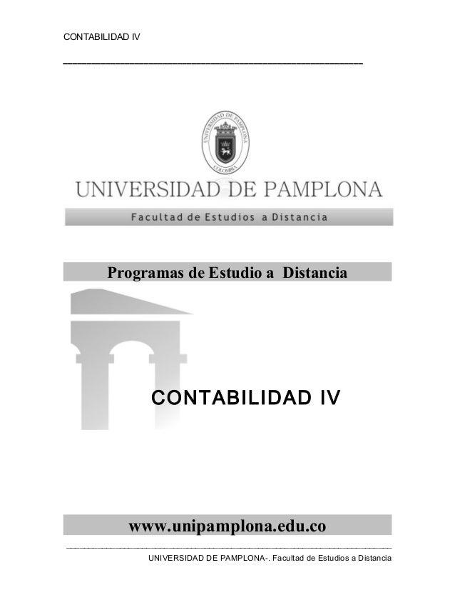 CONTABILIDAD IV _______________________________________________________________ Programas de Estudio a Distancia www.unipa...