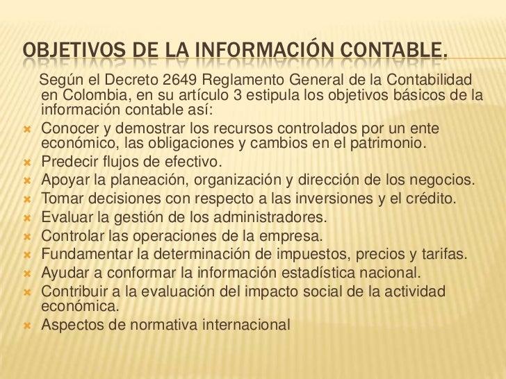 CUALIDADES DE LA INFORMACIÓN CONTABLE    Según el decreto 2649 de a993, para poder satisfacer    adecuadamente sus objetiv...