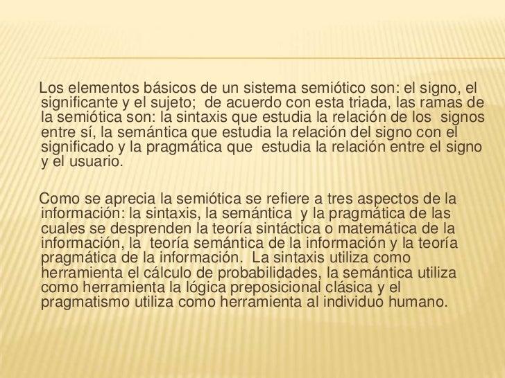 •LA TEORÍA SINTÁCTICA O MATEMÁTICA DE LAINFORMACIÓN   Esta teoría fue Desarrollada por C.E. Shannon    y W. Weaver. La si...