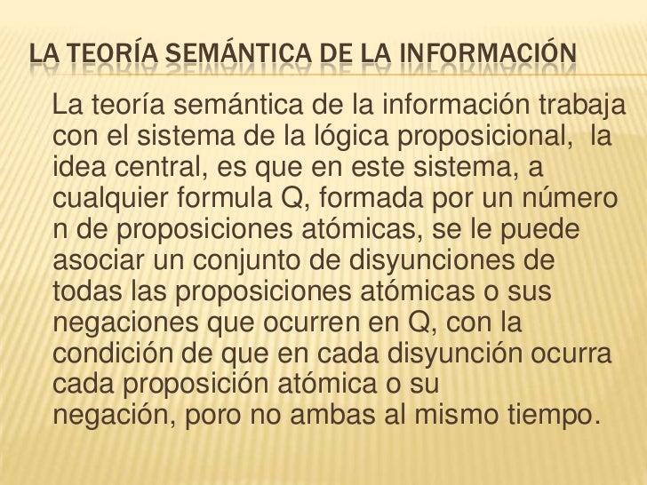 La teoría semántica de la información al igual que la teoríasintáctica de la información, tampoco explica la naturaleza de...