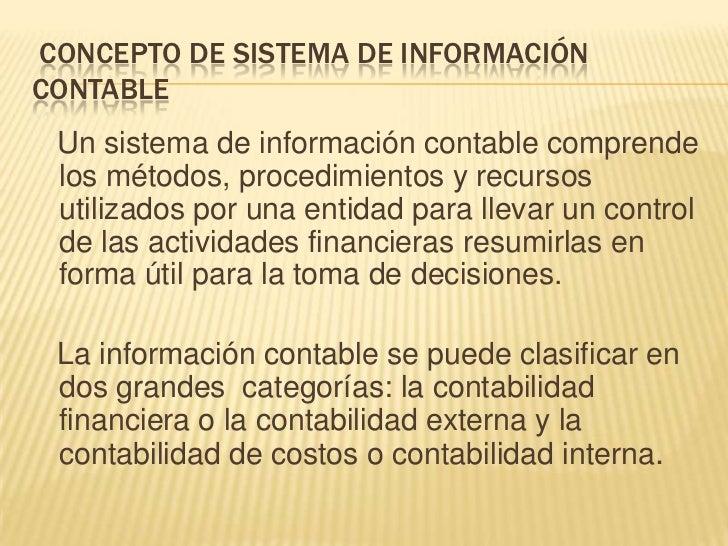 PROPÓSITO Y NATURALEZA DE LAINFORMACIÓN CONTABLE El propósito de la contabilidad es proporcionar información financiera so...