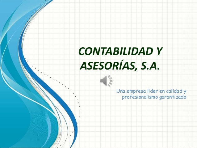 CONTABILIDAD Y ASESORÍAS, S.A. Una empresa líder en calidad y profesionalismo garantizado