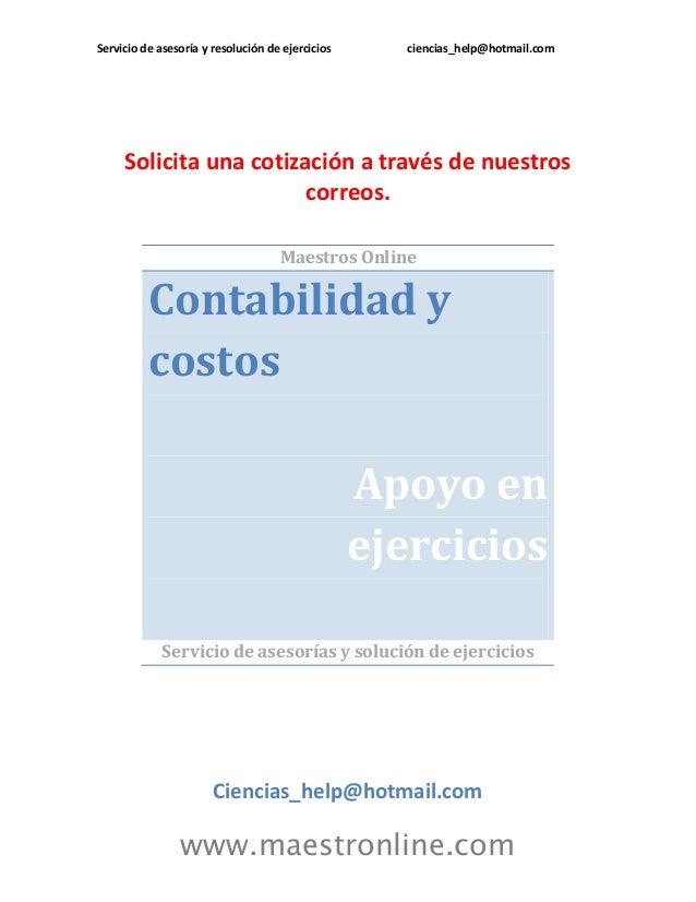 Servicio de asesoría y resolución de ejercicios  ciencias_help@hotmail.com  Solicita una cotización a través de nuestros c...
