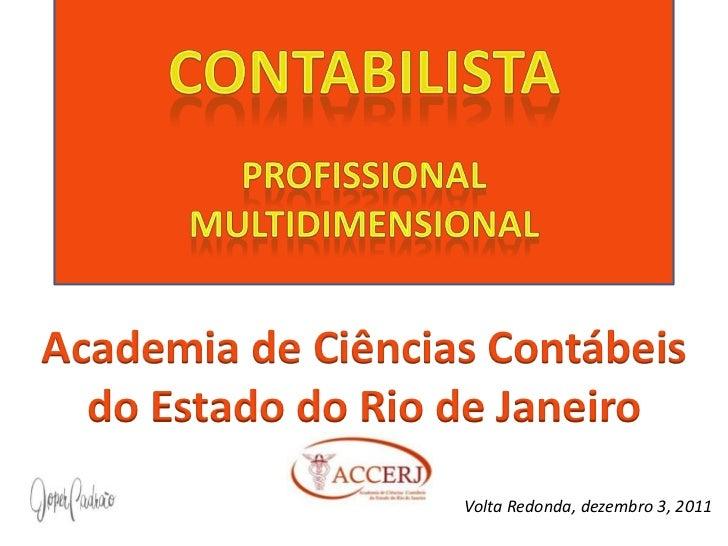 Academia de Ciências Contábeis  do Estado do Rio de Janeiro                   Volta Redonda, dezembro 3, 2011