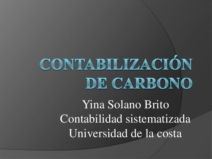 Yina Solano BritoContabilidad sistematizada Universidad de la costa