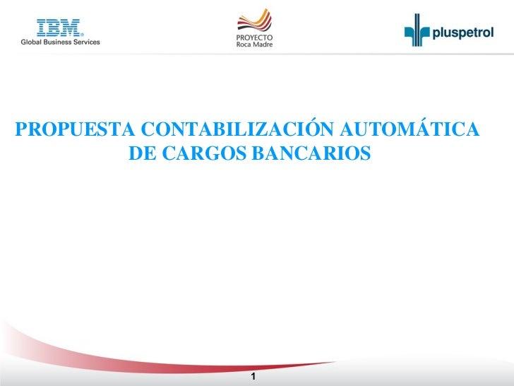 PROPUESTA CONTABILIZACIÓN AUTOMÁTICA  DE CARGOS BANCARIOS