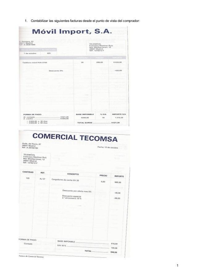 1. Contabilizar las siguientes facturas desde el punto de vista del comprador: 1
