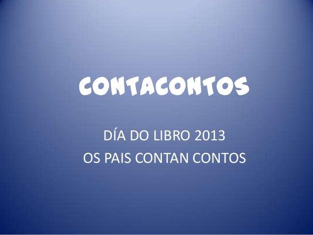CONTACONTOSDÍA DO LIBRO 2013OS PAIS CONTAN CONTOS
