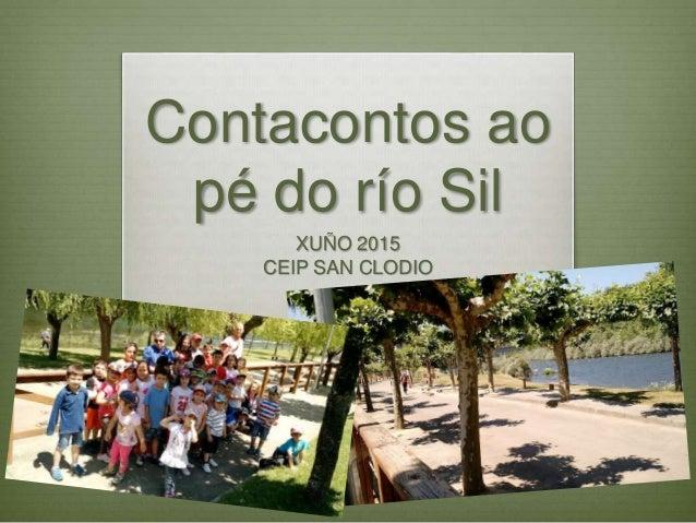 Contacontos ao pé do río Sil XUÑO 2015 CEIP SAN CLODIO