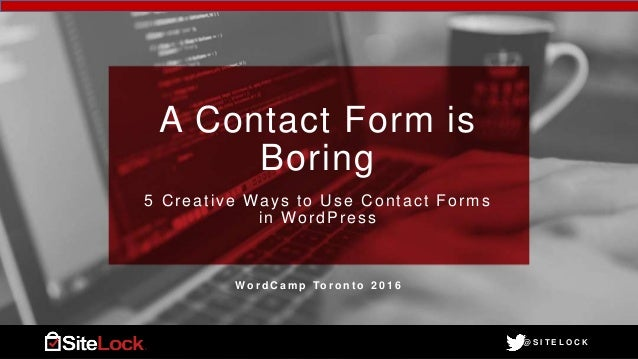@ S I T E L O C K@ S I T E L O C K A Contact Form is Boring 5 Creative Ways to Use Contact Forms in WordPress W o r d C a ...