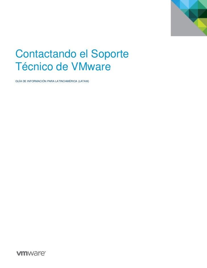 Contactando el SoporteTécnico de VMwareGUÍA DE INFORMACIÓN PARA LATINOAMÉRICA (LATAM)