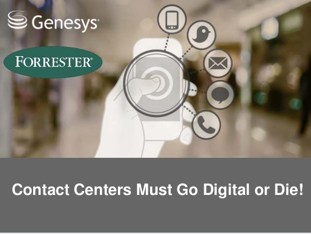 Contact Centers Must Go Digital or Die!