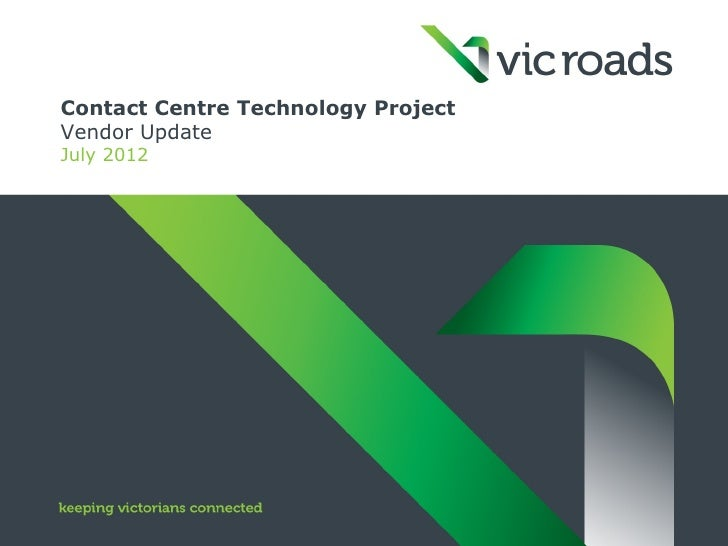Contact Centre Technology ProjectVendor UpdateJuly 2012