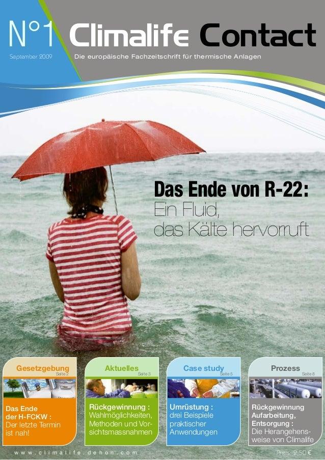 Climalife Contact w w w . c l i m a l i f e . d e h o n . c o m Das Ende von R-22: Ein Fluid, das Kälte hervorruft N°1Se...