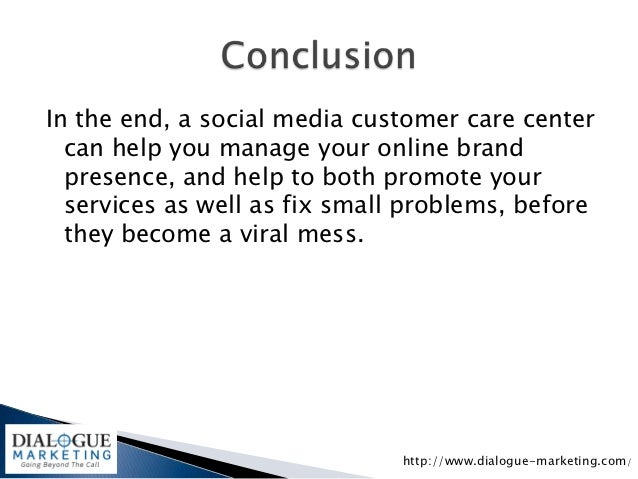 In the end, a social media customer care center  can help you manage your online brand  presence, and help to both promote...