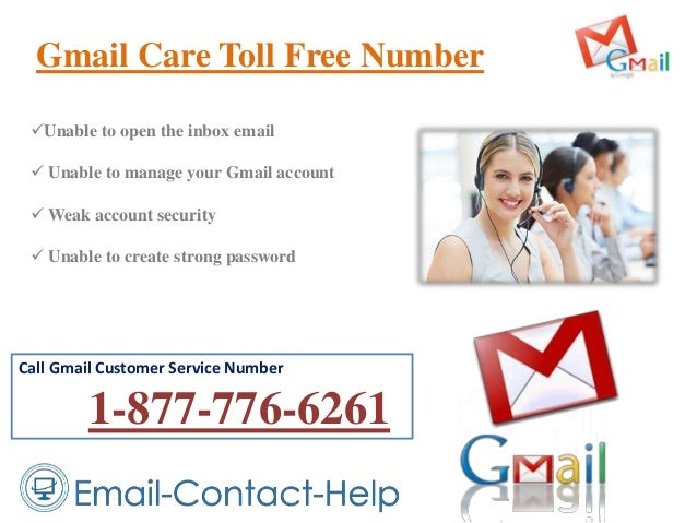 Gmail Care Toll Free Number Call Gmail Customer Service Number 1-877-776-6261 Unable to open the inbox email  Unable to ...