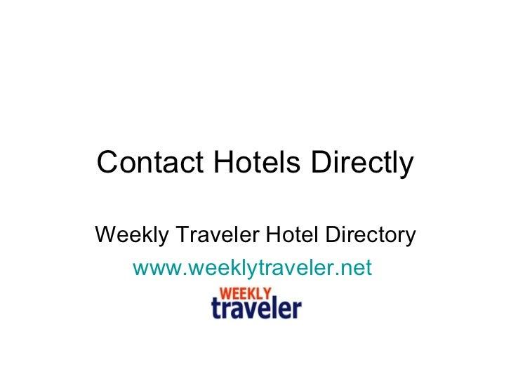 Contact Hotels Directly Weekly Traveler Hotel Directory www.weeklytraveler.net