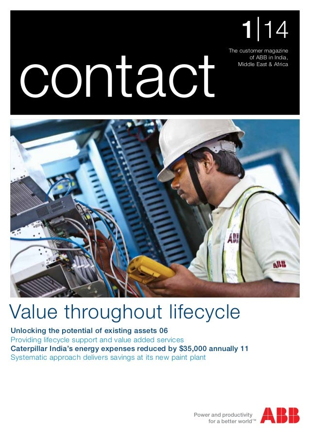 contact  1 | 14 The customer magazine of ABB in India, Middle East & Africa  Value throughout lifecycle Unlocking the pote...