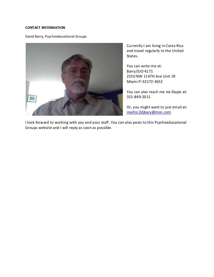 CONTACT INFORMATION<br />David Barry, Psychoeducational Groups<br />Currently I am living in Costa Rica and travel regular...