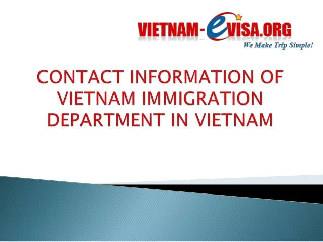 To make convenience for tourist know the new policy of Vietnam immigration department in 2015. Ministry of Public Security...