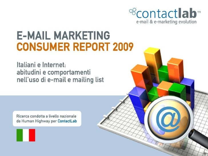 ContactLab        E-mail Marketing Consumer Report                    2009        Italiani e Internet: abitudini e     com...