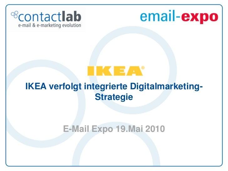 IKEA verfolgt integrierte Digitalmarketing-                  Strategie            E-Mail Expo 19.Mai 2010