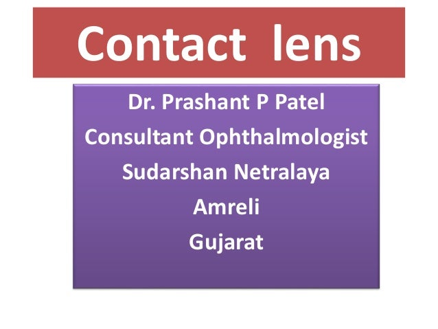 Contact lens Dr. Prashant P Patel Consultant Ophthalmologist Sudarshan Netralaya Amreli Gujarat