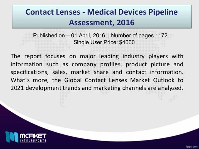 Contact Lenses - Medical Devices Pipeline Assessment, 2016 The report focuses on major leading industry players with infor...