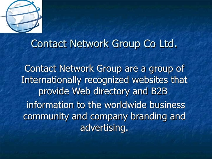 Contact Network Group Co Ltd . Contact Network Group are a group of Internationally recognized websites that provide Web d...