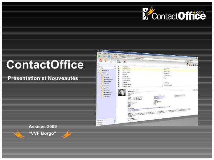 """ContactOffice Présentation et Nouveautés Assises 2009 """" VVF Borgo"""""""