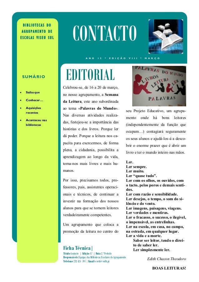 Celebrou-se, de 16 a 20 de março, no nosso agrupamento, a Semana da Leitura, este ano subordinada ao tema «Palavras do Mun...