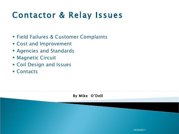 By Mike  O'Dell 10/16/2011 <ul><li>Field Failures & Customer Complaints </li></ul><ul><li>Cost and Improvement </li></ul><...
