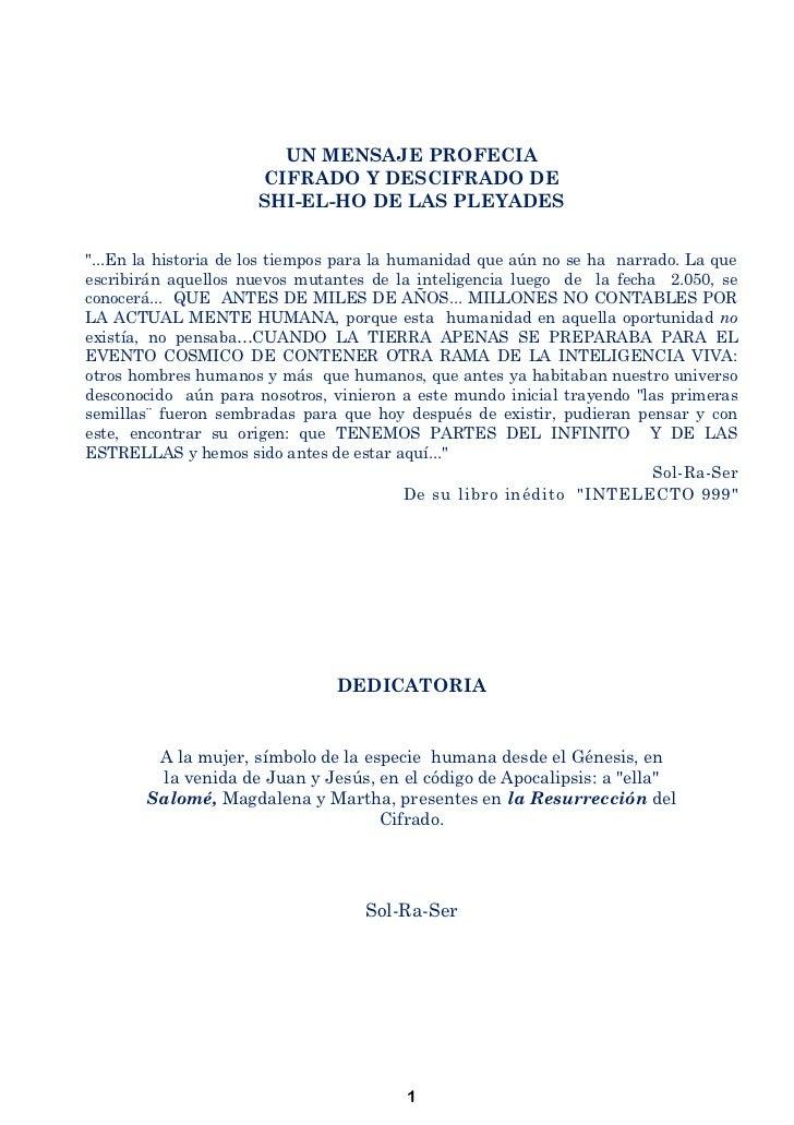 """UN MENSAJE PROFECIA                      CIFRADO Y DESCIFRADO DE                      SHI-EL-HO DE LAS PLEYADES""""...En la h..."""