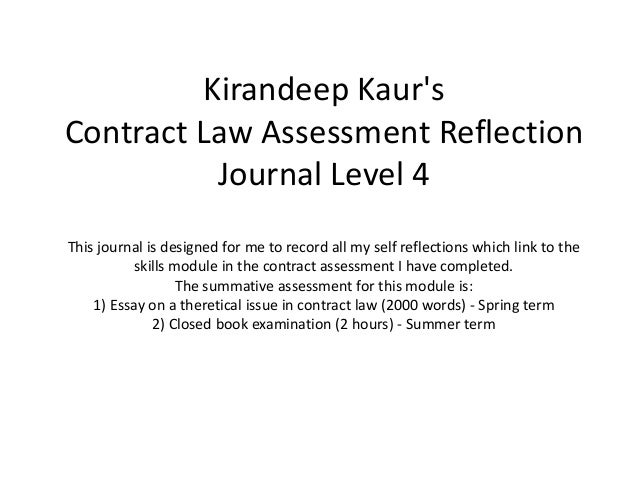 Kirandeep KaursContract Law Assessment ReflectionJournal Level 4This journal is designed for me to record all my self refl...