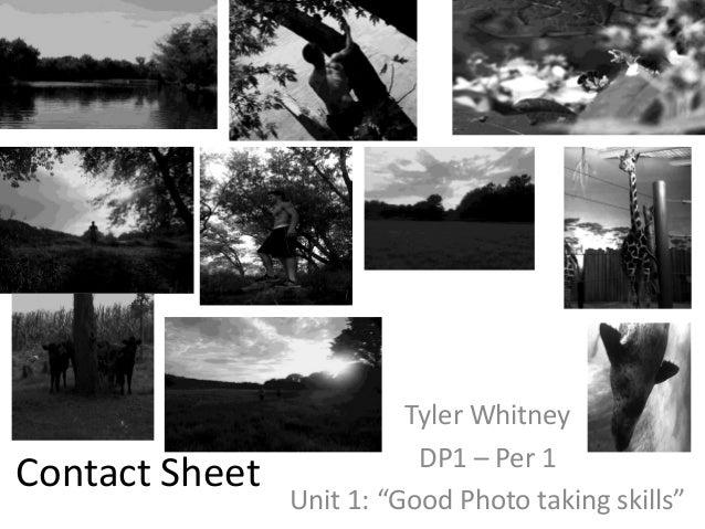 "Contact Sheet Tyler Whitney DP1 – Per 1 Unit 1: ""Good Photo taking skills"""