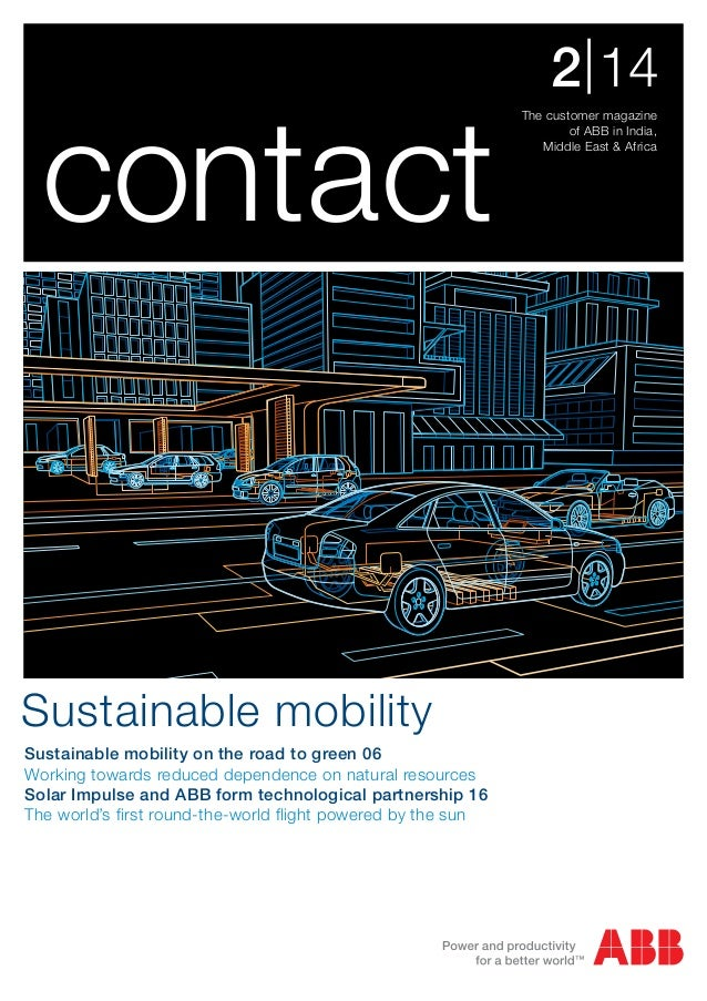 The customer magazine of ABB in India, Middle East & Africa 2|14 contact Sustainable mobility Sustainable mobility on the ...